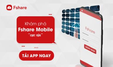 "Fshare ra mắt Mobile App phiên bản Android ""cực xịn"""
